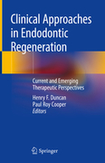 Clinical Approaches in Endodontic Regeneration - Duncan / Cooper